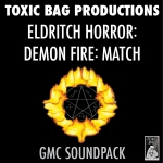 GMC Soundpack: Eldritch Horror: Demon Fire: Match