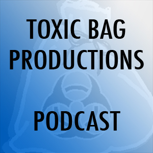 Toxic Bag Productions Podcast
