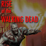 Rise of the Walking Dead
