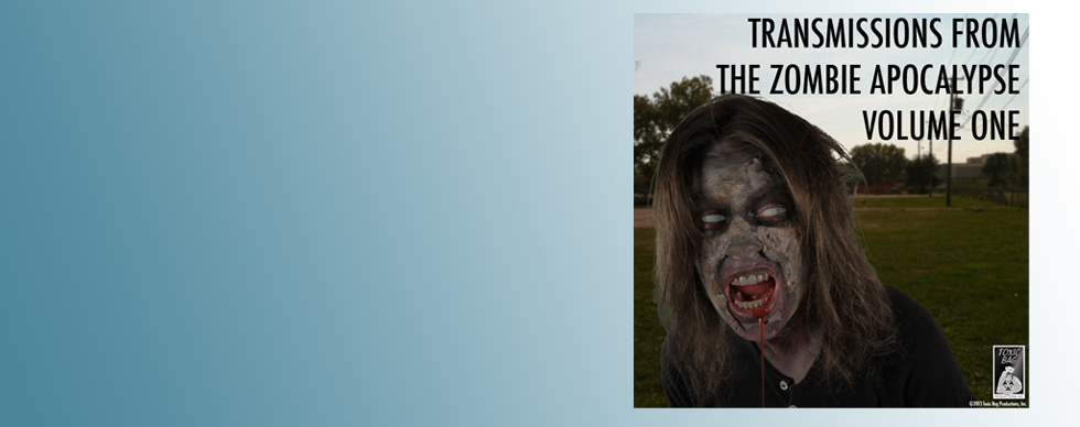 Transmissions from the Zombie Apocalypse Volume One